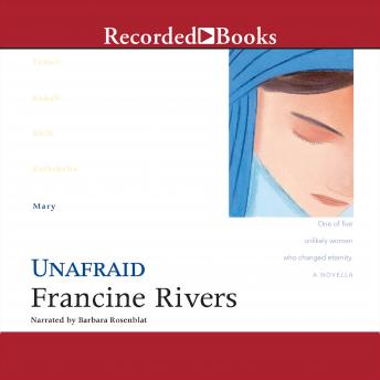 Unafraid: Mary, Francine Rivers
