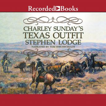 Charley Sunday's Texas Outfit, Stephen Lodge