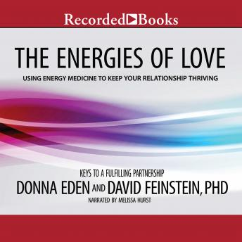 Energies of Love: Using Energy Medicine to Keep Your Relationship Thriving, David Feinstein, Donna Eden