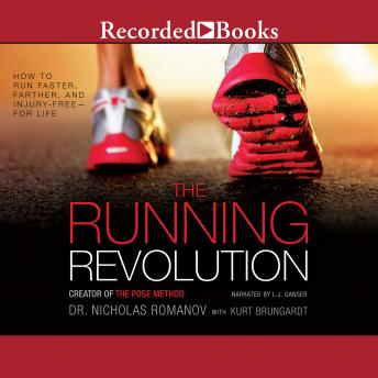 Running Revolution: How to Run Faster, Farther, and Injury-Freefor Life details