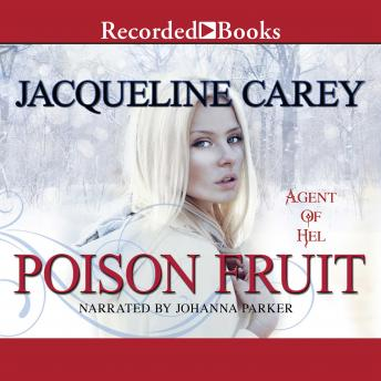 Poison Fruit: Agent of Hel #3, Jacqueline Carey