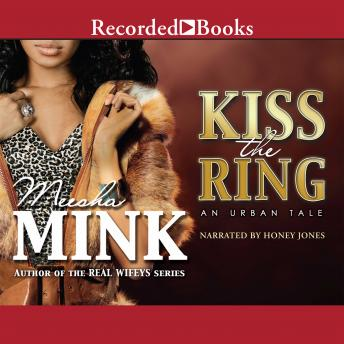 Kiss the Ring: An Urban Tale, Meesha Mink