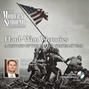 Hard Won Victories: A History of the United States at War, Mark R. Polelle