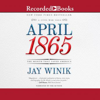 April 1865: The Month That Saved America, Jay Winik