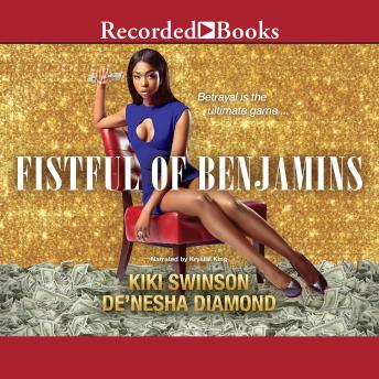 Fistful of Benjamins, De'nesha Diamond, Kiki Swinson