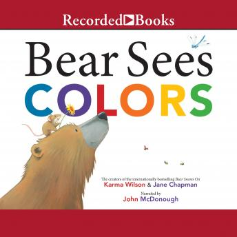 Bear Sees Colors, Karma Wilson