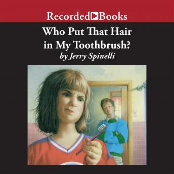 Who Put That Hair in My Toothbrush?, Jerry Spinelli