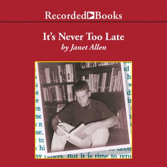 It's Never Too Late: Leading ADOLESCENTS to Lifelong Literacy, Janet Allen