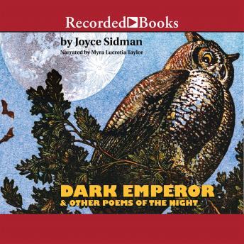 Dark Emperor and Other Poems of the Night, Joyce Sidman