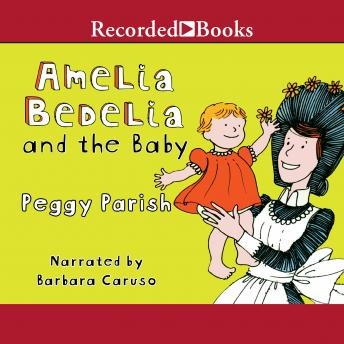 Amelia Bedelia and the Baby, Peggy Parish