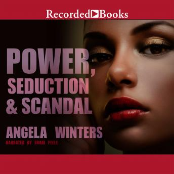 Power, Seduction & Scandal, Angela Winters