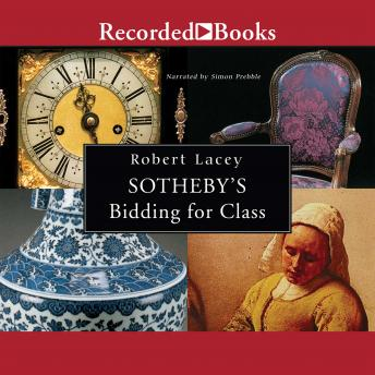 Sotheby's-Bidding for Class, Robert Lacey