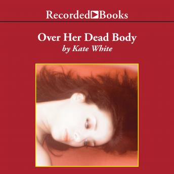 Over Her Dead Body: A Bailey Weggins Mystery, Kate White