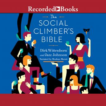 Social Climber's Bible: A Book of Manner's, Practical Tips, and Spiritual Advice for the Upwardly Mobile, Jazz Johnson, Dirk Wittenborn