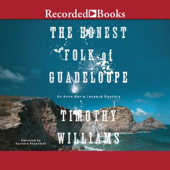 Honest Folk of Guadeloupe: An Anne Marie Laveaud Mystery, Timothy Williams