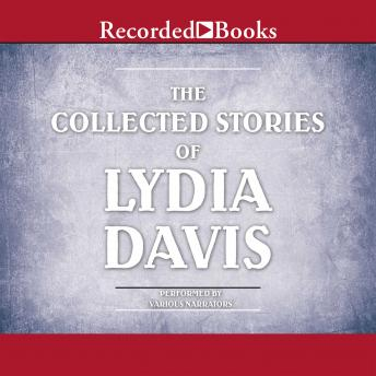 Collected Stories of Lydia Davis: Complete Collection, Lydia Davis