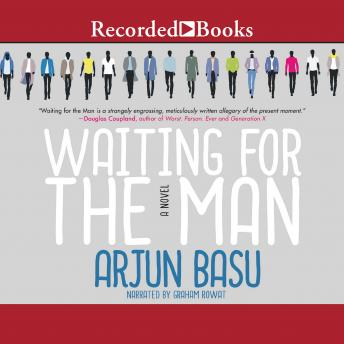 Waiting for the Man, Arjun Basu