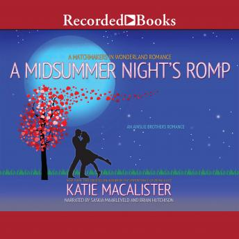 A Midsummer Night's Romp: A Matchmaker in Wonderland