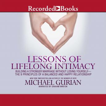 Lessons of Lifelong Intimacy: Building a Stronger Marriage Without Losing Yourself-The 9 Principles of a Balanced and Happy Relationship, Michael Gurian