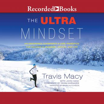 Ultra Mindset: An Endurance Champion's 8 Core Principles for Success in Business, Sports, and Life details