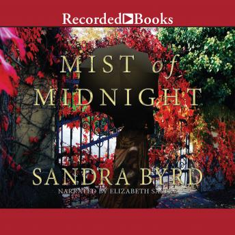 Mist of Midnight, Audio book by Sandra Byrd