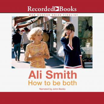 How to be both: A novel, Ali Smith