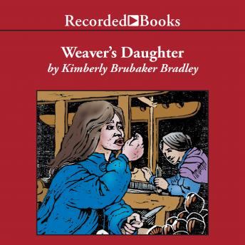 The Weaver's Daughter, Kimberly Brubaker Bradley