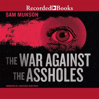War Against the Assholes, Sam Munson