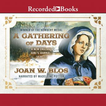 Gathering of Days: A New England Girl's Journal, 1830-1832, Joan W. Blos
