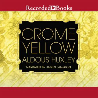 Crome Yellow, Audio book by Aldous Huxley