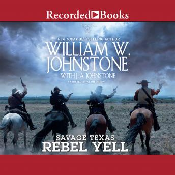 Rebel Yell, William W. Johnstone, J.A. Johnstone