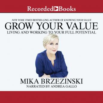 Grow Your Value, Mika Brzezinski