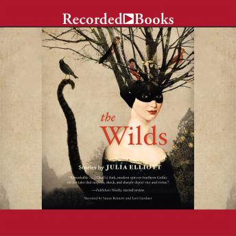 Wilds: Stories, Julia Elliott