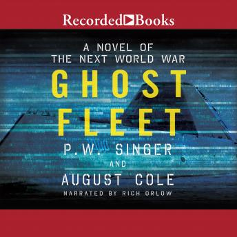 Download Ghost Fleet: A Novel of the Next World War by August Cole, P.W. Singer
