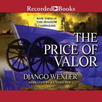 Price of Valor: Book Three of the Shadow Campaigns, Django Wexler