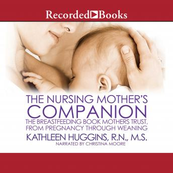 Nursing Mother's Companion-7th Edition: The Breastfeeding Book Mothers Trust, from Pregnancy through Weaning, Kathleen Huggins