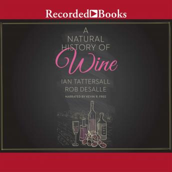 Natural History of Wine, Rob DeSalle, Ian Tattersall