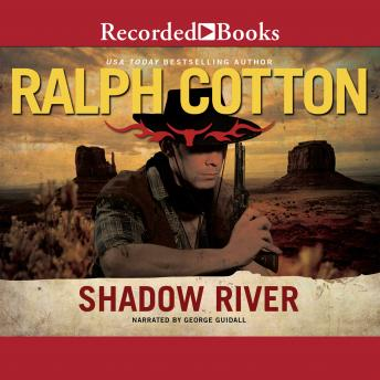 Shadow River, Ralph Cotton