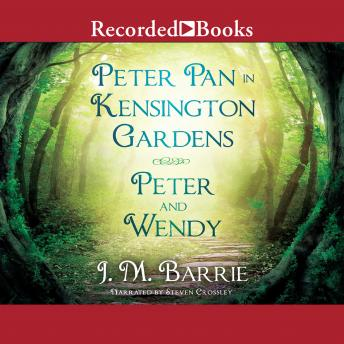 Peter Pan in Kensington Gardens/Peter and Wendy, J.M. Barrie