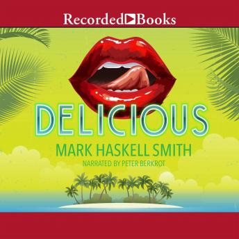 Delicious, Mark Haskell Smith