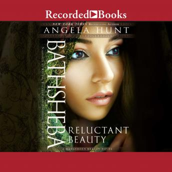Download Bathsheba: Reluctant Beauty by Angela Hunt