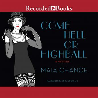 Come Hell or Highball: A Mystery, Maia Chance