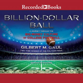 Billion-Dollar Ball: A Journey Through the Big-Money Culture of College Football details