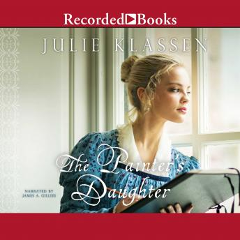 Painter's Daughter, Audio book by Julie Klassen