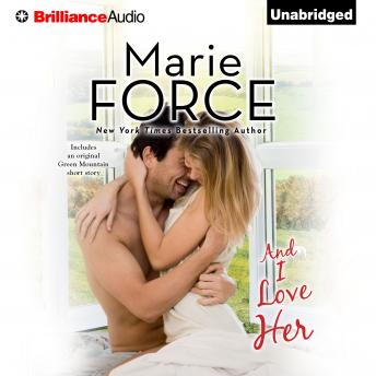 And I Love Her, Marie Force