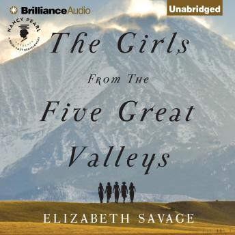Girls From the Five Great Valleys, Elizabeth Savage