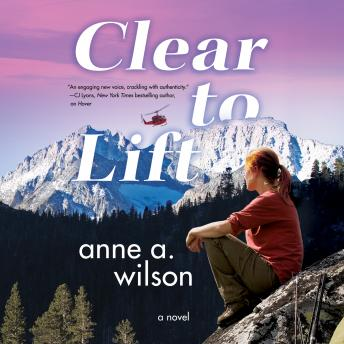 Clear to Lift, Anne A. Wilson