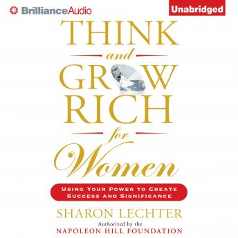 Think and Grow Rich for Women: Using Your Power to Create Success and Significance, Sharon Lechter