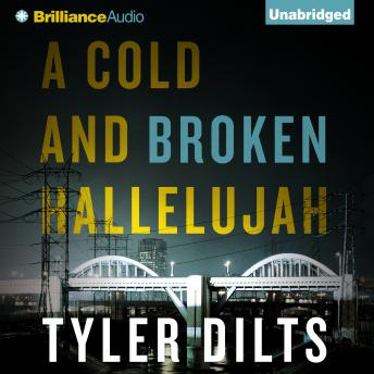 Cold and Broken Hallelujah, Tyler Dilts