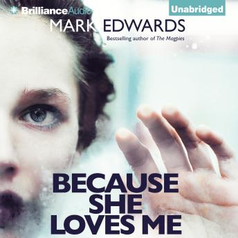Because She Loves Me, Mark Edwards